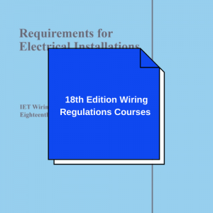18th Edition Wiring Regulations Courses - Classroom & E Learning